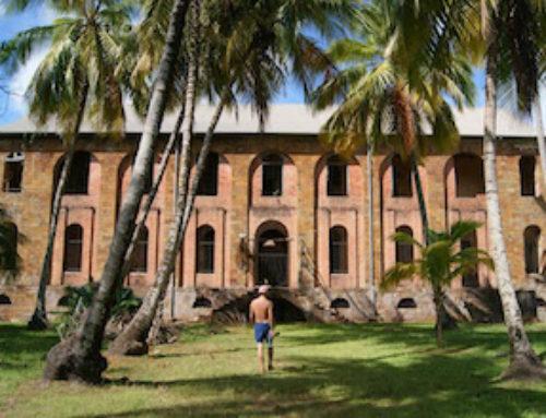 Voyage en Guyane, découverte des îles du Salut, deux jours au bagne